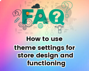 How-to-use-theme-settings-for-store-design-and-functioning