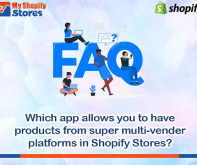 myshopifystores-Which-app-allows-you-to-have-products-from-super-multi-vender-platforms