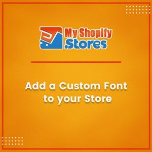 Add a Custom Font To Your Store