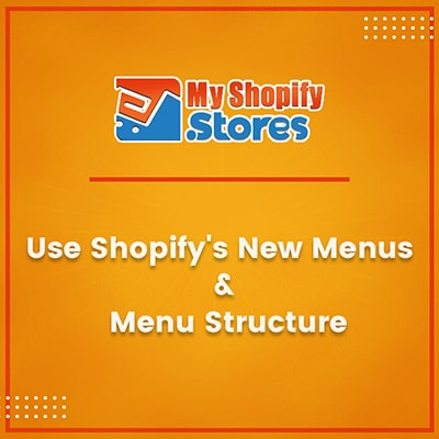 myshopifystores-small-task-use-shopifys-new-menu-menu-structure-min.jpg