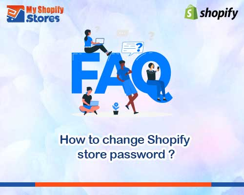 myshopifystores-How-to-change-Shopify-store-password