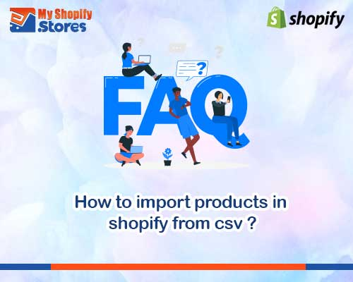 myshopifystores-How-to-import-products-in-shopify-from-csv