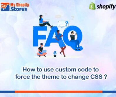 myshopifystores-How-to-use-custom-code-to-force-the-theme-to-change-CSS