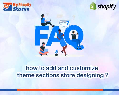 myshopifystores-how-to-add-and-customize-theme-sections-store-designing