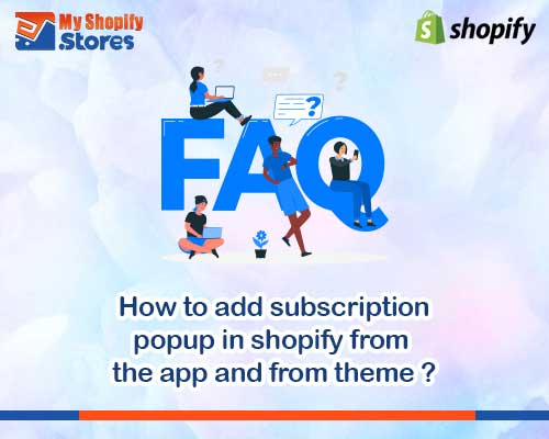 myshopifystores-how-to-add-subscription-popup-in-shopify-from-the-app-and-from-theme