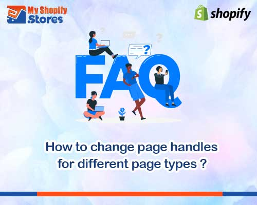 myshopifystores-how-to-change-page-handles-for-different-page-types