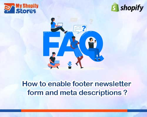 myshopifystores-how-to-enable-footer-newsletter-form-and-meta-descriptions